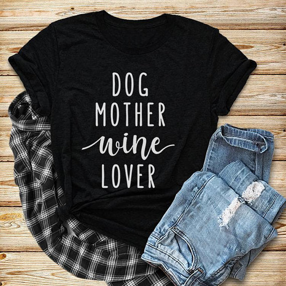 Dog Mother Wine Lover T-Shirt Dog Mom Shirt Girl Dog Love Tee Dog and Wine Lover Casual TOP Style Outfits Clothing
