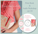 Every Day is a Gift-Journal the Ordinary Moments of Your Extraordinary Life and Audio Workshop on CD