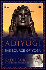 Adiyogi: The Source of Yoga