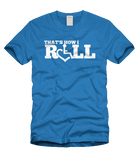 That's How I Roll - Royal Blue
