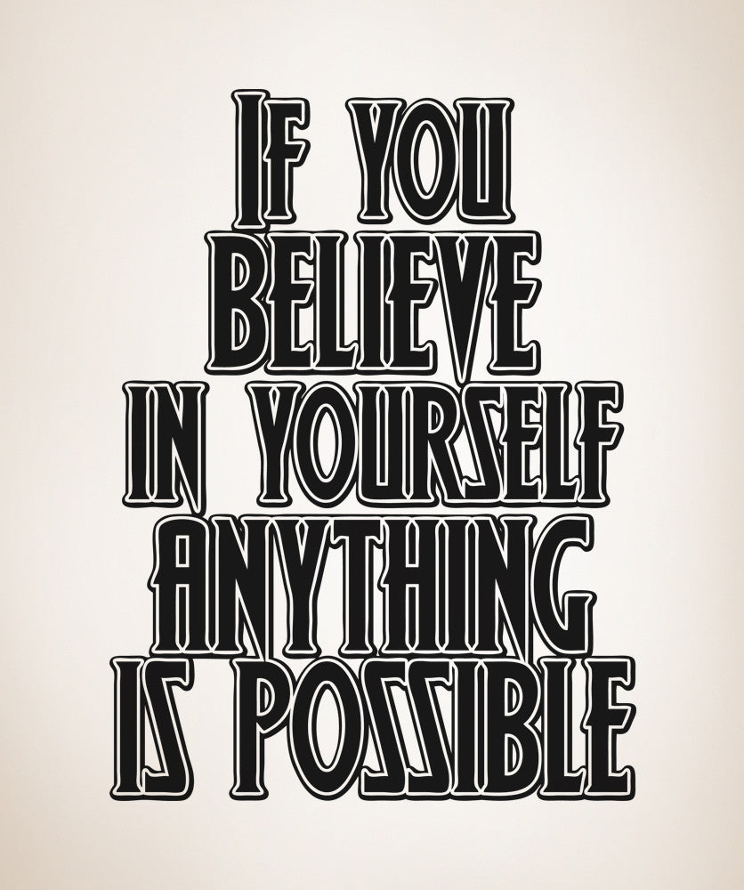 If You Believe in Yourself Anything is Possible Quote Wall Decal. #5439
