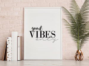 Good Vibes Only Digital Wall Print - Salt&Printer