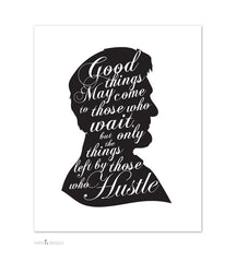 Good things may come to those who wait - Abe Lincoln print