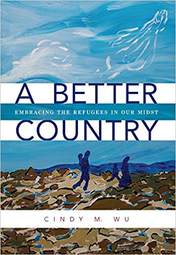 A Better Country: Embracing Refugees in Our Midst