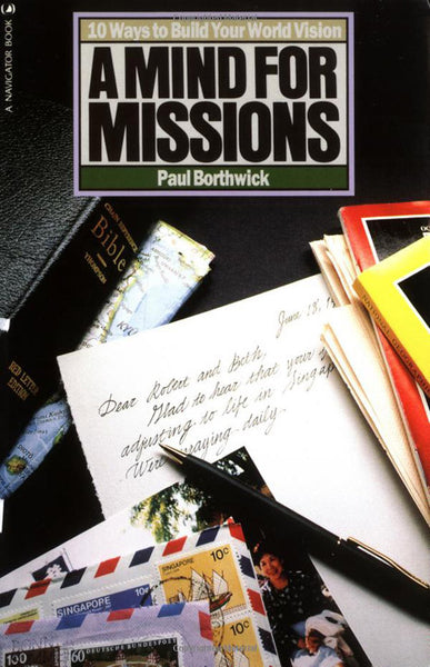 A Mind for Missions: Ten Ways to Build Your World Vision