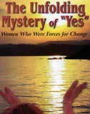 The Unfolding Mystery of Yes