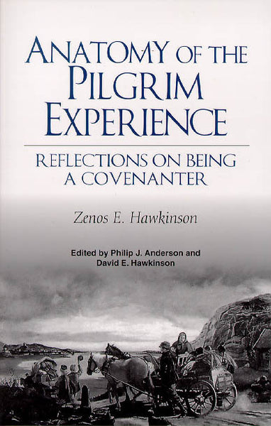 Anatomy of the Pilgrim Experience: Reflections on Being a Covenanter