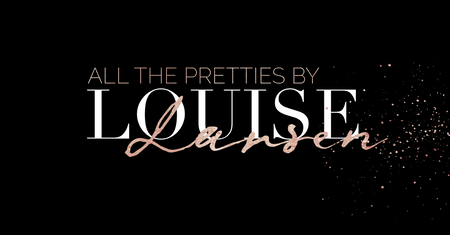 All The Pretties by Louise Larsen