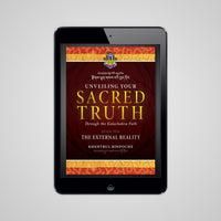 Unveiling Your Sacred Truth, Book 1: The External Reality (eBook)