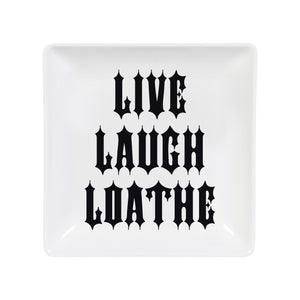 Live, Laugh, Loathe Trinket Tray