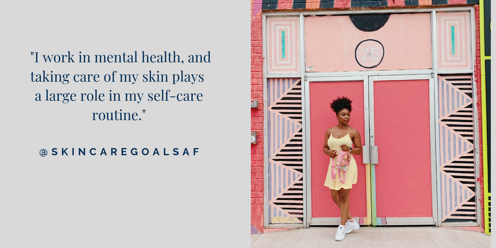 @SkinCareGoalsAF Is All About Self-Care
