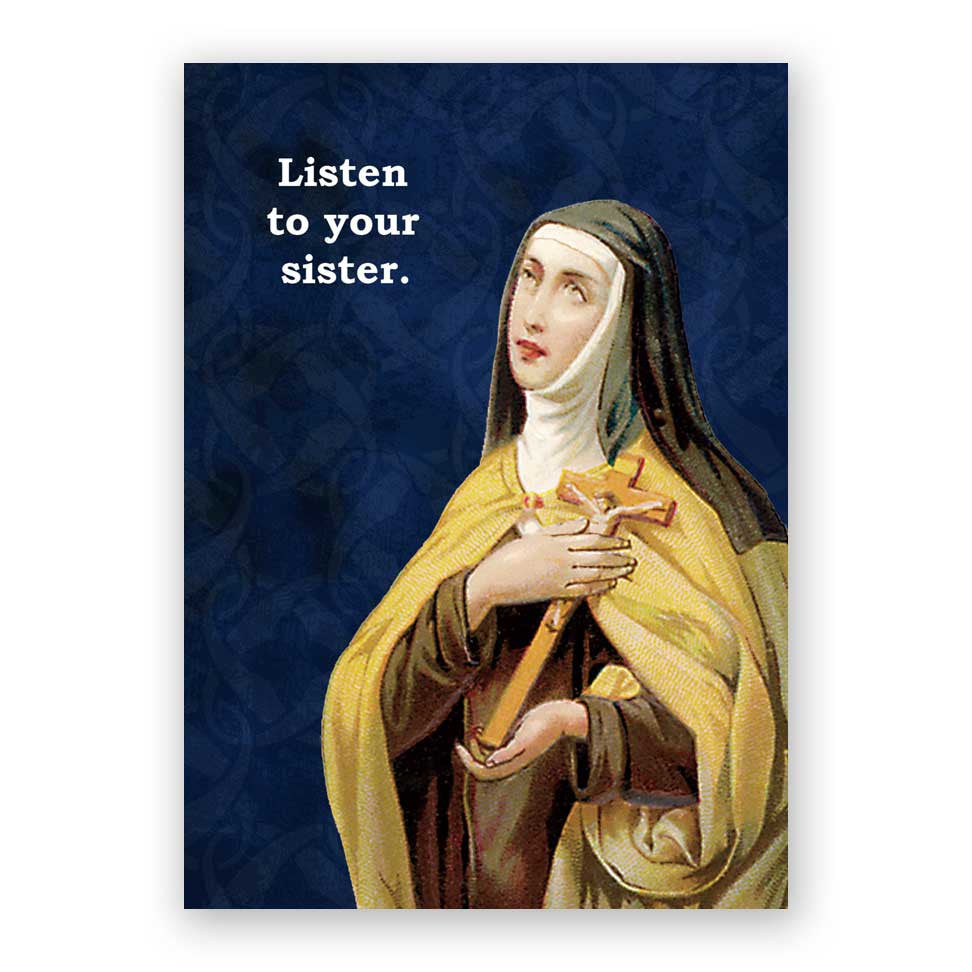 Listen to your sister. Card