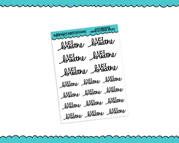 Hand Lettered Just Breathe Feel Good Inspirational Motivational Planner Stickers for Erin Condren, Plum Planner, Happy Planner, or Any Size Planners
