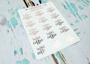 Foiled Hand Lettered But First.. Coffee Planner Stickers for Erin Condren, Plum Planner, Happy Planner, or Any Size Planners - Adorably Amy Designs