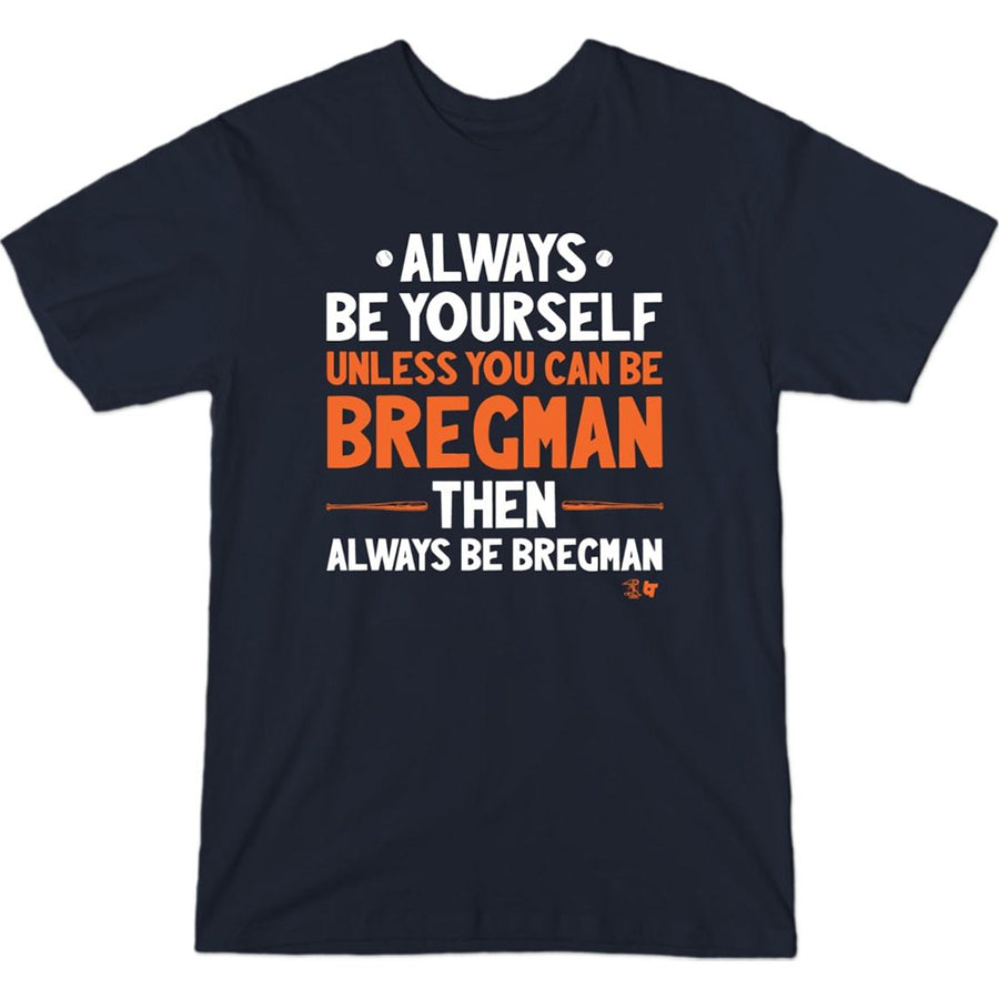 Always Be Alex Bregman T-Shirt