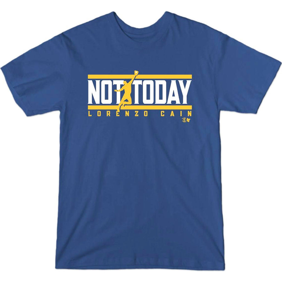 Lorenzo Cain Not Today T-Shirt