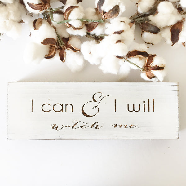I Can & I Will Farmhouse Sign