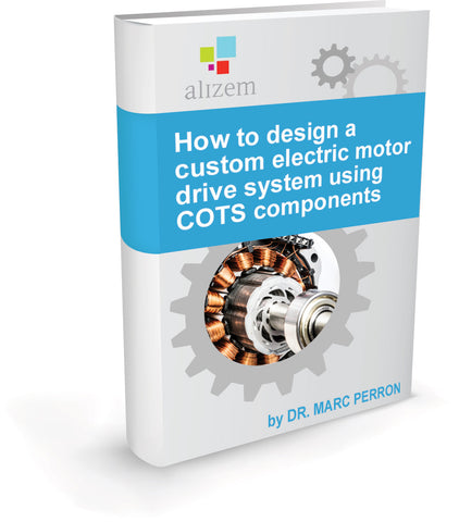 eBook - How to design a custom electric motor drive system using COTS components