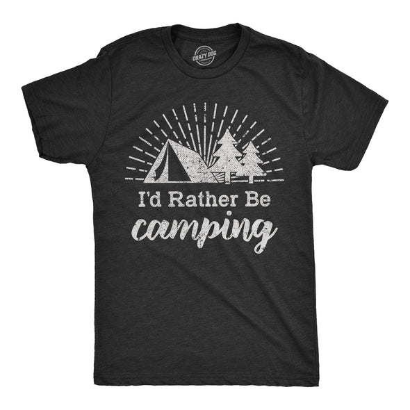 Mens Id Rather Be Camping Tshirt Funny Outdoor Adventure Tee For Guys