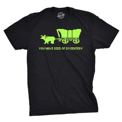 You Have Died Of Dysentery Men's Tshirt