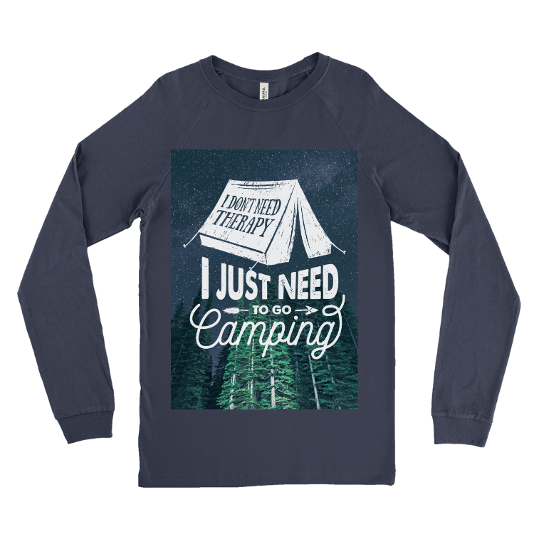 I just Need to go Camping Long Sleeve