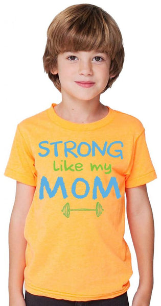 Strong Like My Mom Orange Tshirt