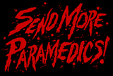 SEND MORE PARAMEDICS - Backpatch