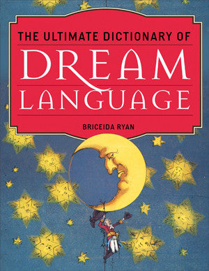Ultimate Dictionary of Dream Language by Briceida Ryan