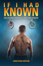 """If I had Known: Life Lessons from an Olympic Pro Athlete"""