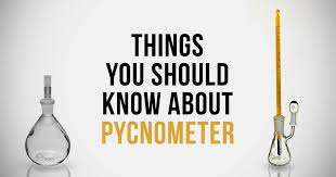 Things You Should Know About Pycnometer