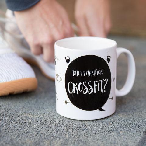 Funny crossfitter mug - Did I mention Crossfit - with personalised terms for fun secret santa gym gift