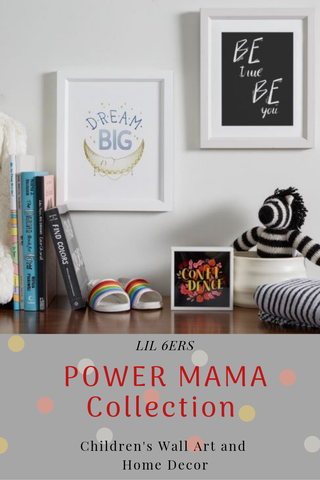LIL '6ers Power Mama Wall Art Collection For Children's rooms