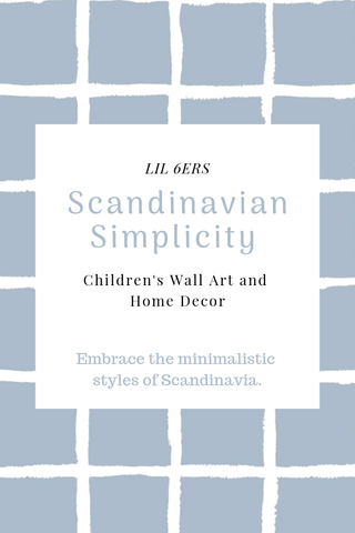 LIL 6ers Scandinavian Simplicity Children's Wall Art and Home Decor Collection