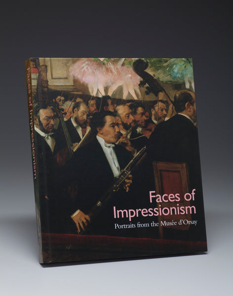 Faces of Impressionism Portraits from the Musée d'Orsay