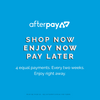 Afterpay available here. Shop now. Pay later.