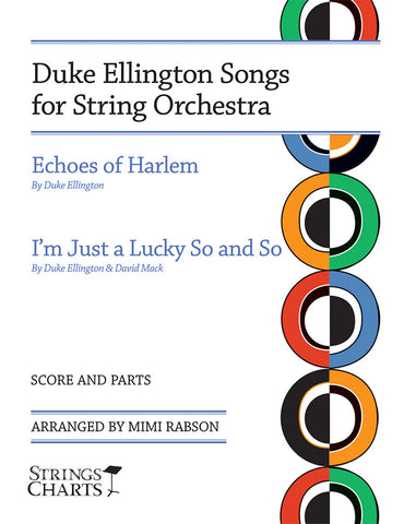 Duke Ellington Songs for String Orchestra: Echoes of Harlem and I'm Just a Lucky So and So