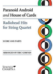 Radiohead Hits for String Quartet: Paranoid Android and House of Cards