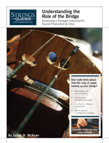 Improving a Stringed Instrument's Sound Production & Tone: Understanding the Role of the Bridge