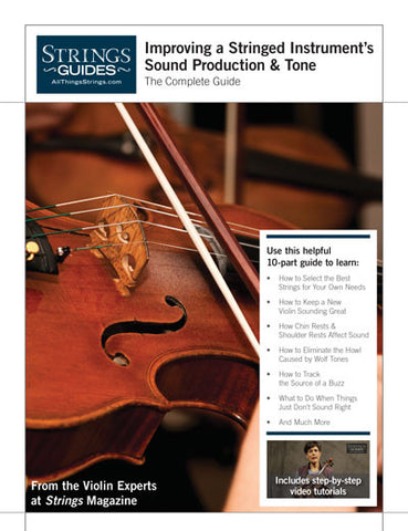 Improving a Stringed Instrument's Sound Production & Tone: Complete Edition