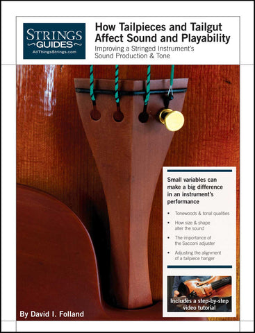 Improving a Stringed Instrument's Sound Production & Tone : How Tailpieces and Tailgut Affect Sound and Playability