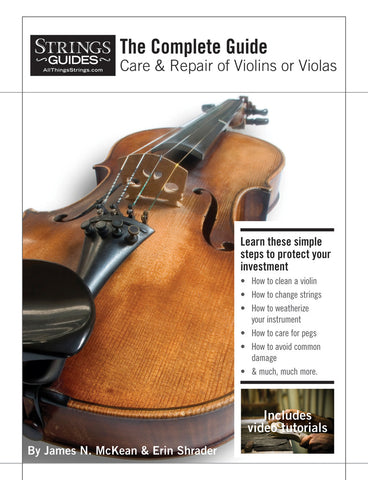 Care and Repair of Violins or Violas: Complete Edition