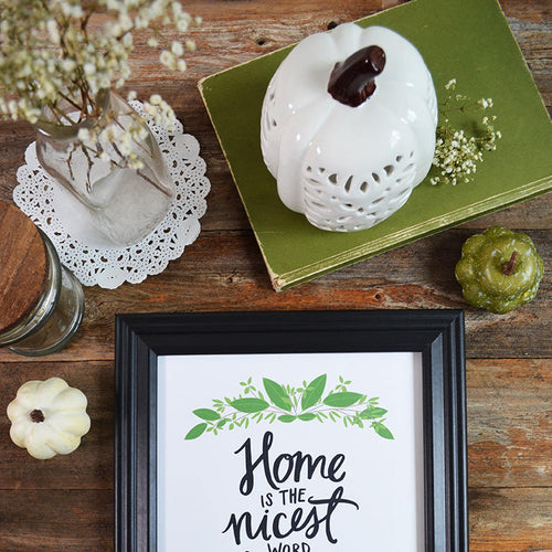 Home Is The Nicest Word There Is art print