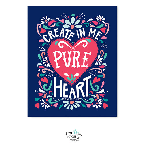Create in me a Pure Heart ... Psalm 51:10 art print