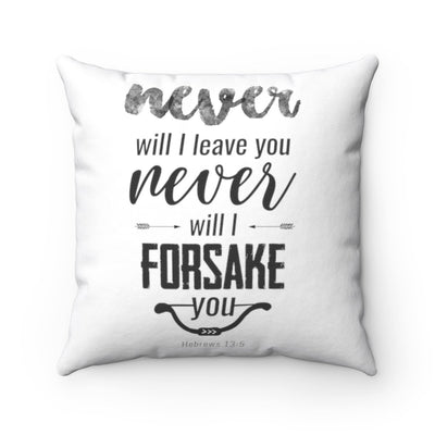 Never will I Leave you Spun Polyester Square Pillow