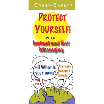 Cyber Safety: Protect Yourself! (25 pack) Instant and Text Messaging Pamphlets