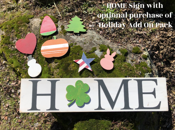April Project #9 - HOME Sign w/changeable Seasonal Cutouts