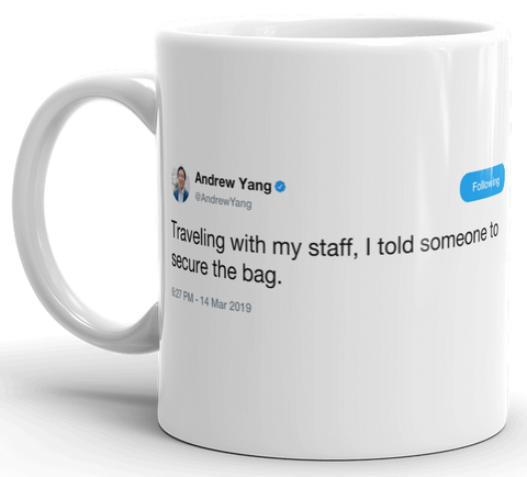 Andrew Yang - secure the bag