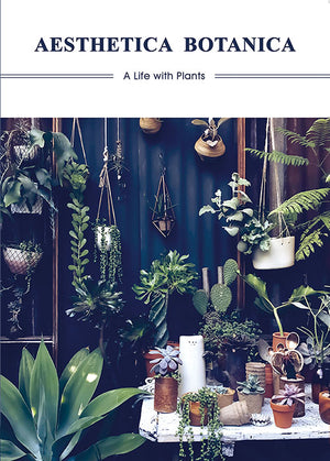 Aesthetica Botanica : A Life with Plants