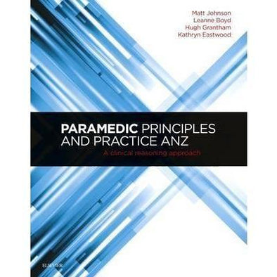 Paramedic Shop Elsevier Textbooks Paramedic Principles and Practice ANZ: A Clinical Reasoning Approach