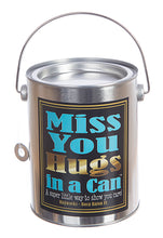 Miss you Hugs in a Can, send a hug to those are far away.